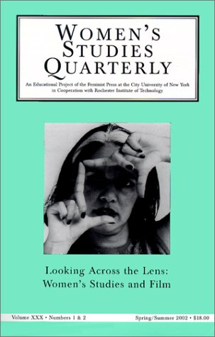 Read Online Women Studies Quarterly (30: 1-2): Looking Across the Lens: Intersections in Film Studies and Women's Studies (Women's Studies Quarterly) pdf epub