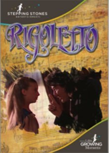 Rigoletto: A Musical Fantasy Ringing of Truth and Filled With Mystery and Love by Feature Films for Families