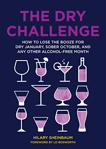 Book Cover: The Dry Challenge: How to Lose the Booze for Dry January, Sober October, and Any Other Alcohol-Free Month