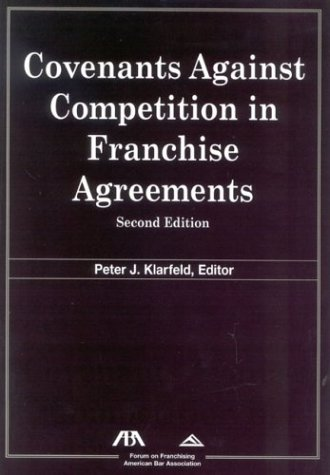 (Covenants Against Competition in Franchise Agreements)