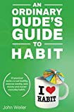 An Ordinary Dude's Guide to Habit: Eat