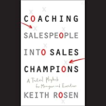 Coaching Salespeople into Sales Champions: A Tactical Playbook for Managers and Executives Audiobook by Keith Rosen Narrated by Dennis Holland