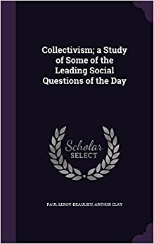 Book Collectivism; A Study of Some of the Leading Social Questions of the Day