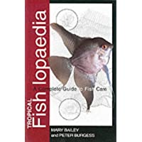 Tropical Fishlopaedia: A Complete Guide to Fish Care