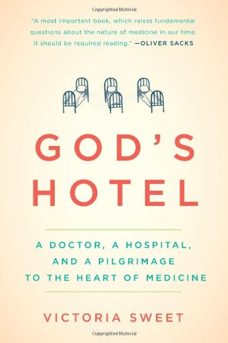 God's Hotel: A Doctor, a Hospital, and a Pilgrimage to the Heart of Medicine (Grape Growing Supplies)