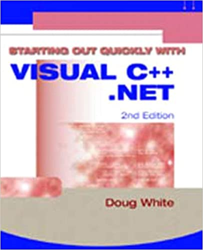 Starting Out Quickly with Visual C++.Net (2nd Edition)