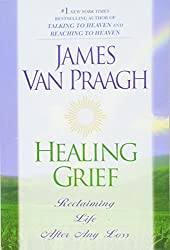 Healing Grief: Reclaiming Life After Any Loss