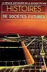 Histoires de sociétés futures par Anthologie de la Science Fiction