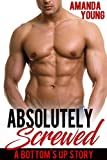 Absolutely Screwed (Bottom's Up Book 2)