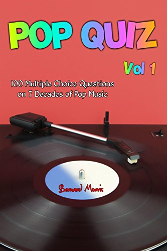 Pop Quiz Vol 1: 100 Multiple-Choice Questions on 7 Decades of Pop Music (Rock, Pop, 50s, 60s, 70s, 80s, 90s, 00s, Indie, Punk Rock, New Wave, Rap, Grunge, Country, Soul, Glam Rock, Folk, Brit Pop)