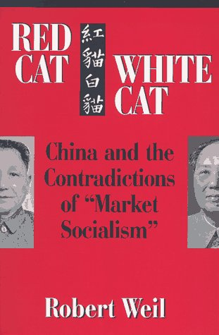 Red Cat, White Cat: China and the Contradictions of