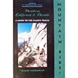 The Mountain Biker s Guide to Northern California and Nevada (Dennis Coello s America By Mountain Bike Series)