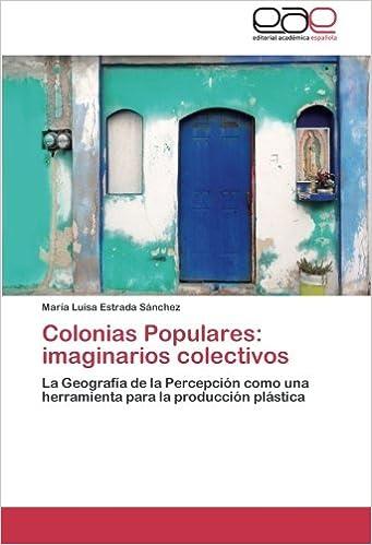 Colonias Populares: Imaginarios Colectivos: Amazon.es: Estrada Sanchez Maria Luisa: Libros