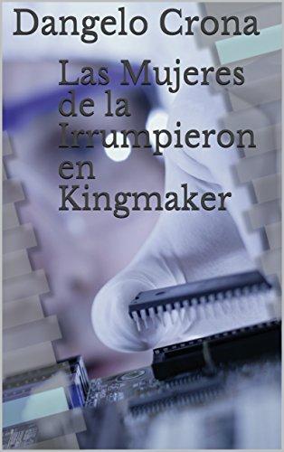 Las Mujeres de la Irrumpieron en Kingmaker (Spanish Edition)