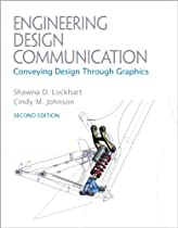 Engineering Design Communications: Conveying Design Through Graphics (2nd Edition)