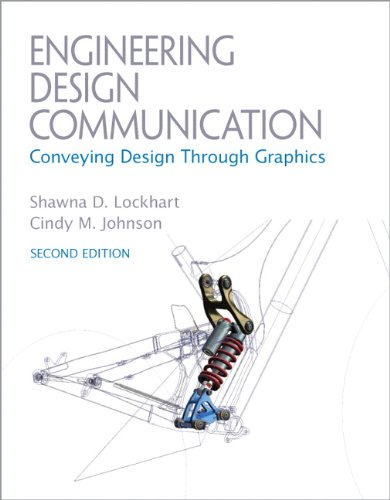 Design Conveying - Engineering Design Communications: Conveying Design Through Graphics (2nd Edition)