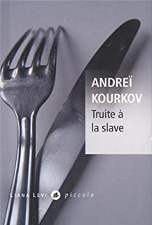 Truite à la slave, Kurkov, Andrej Jurevic