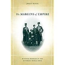 The Margins of Empire: Kurdish Militias in the Ottoman Tribal Zone