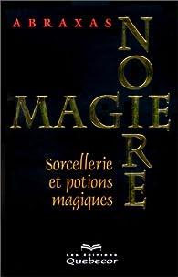Magie noire, tome 1 : Sorcellerie et potions magiques par Eric Pier Sperandio