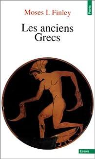 Les anciens Grecs par Moses I. Finley
