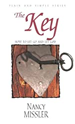 The Key: How to Let Go and Let God (Plain and Simple)