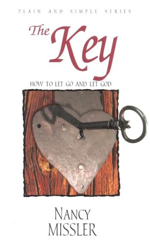 The Key: How to Let Go and Let God (Plain and Simple) -