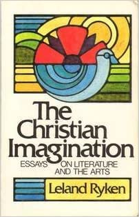 the christian imagination essays on literature and the arts  the christian imagination essays on literature and the arts