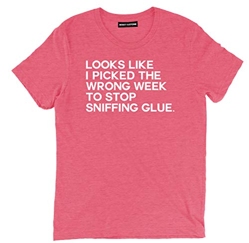 Misky & Stone I Picked The Wrong Week to Stop Sniffing Glue Movie Fan Tee Heather Red (Picked The Wrong Week To Stop Sniffing Glue)