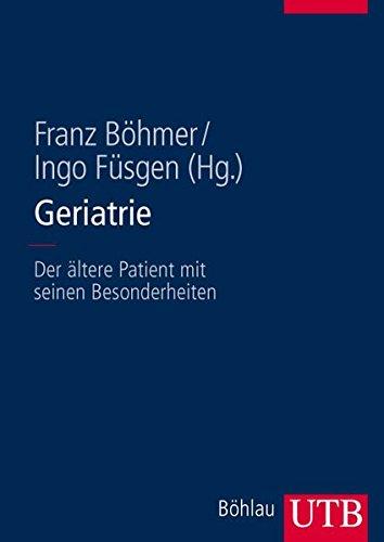 Geriatrie: Der ältere Patient mit seinen Besonderheiten (Uni-Taschenbücher L) (Utb)