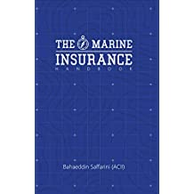 The Marine Insurance Handbook: An Exploration and In-Depth Study of Marine Insurance Law and Clauses