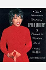 The Uncommon Wisdom Of Oprah Winfrey: A Portrait in Her Own Words (Unauthorized) Hardcover