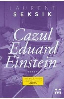 Cazul Eduard Einstein (Romanian Edition)