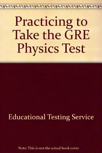 Practicing to Take the GRE Physics Test by Educational Testing Service (1992-08-03)