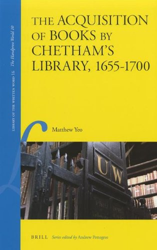 The Acquisition Of Books By Chetham's Library, 1655-1700 (Library Of The Written Word)
