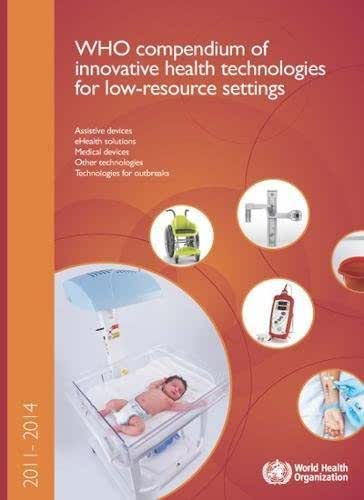 WHO Compendium of Innovative Health Technologies for Low-resource Settings 2011-2014: Assistive Devices, eHealth Solutions, Medical Devices, and Other Technologies, Technologies for Outbreaks