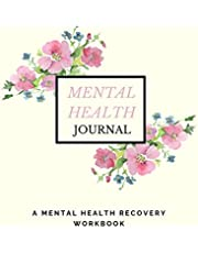 Mental Health Journal: Anxiety, PTSD and Depression Workbook to Improve Mood and Feel Better | Mental Health Planner for Men, Women and Teens | Self Care Diary Journal Notebook
