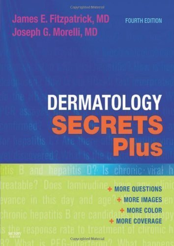 Dermatology Secrets Plus, 4e by Fitzpatrick MD, James E. Published by Mosby 4th (fourth) edition (2010) Paperback