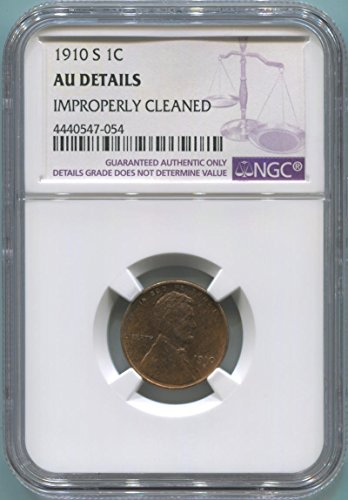 1910 S Lincoln Cent Cent AU Details NGC