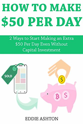 HOW TO MAKE $50 PER DAY: 2 Ways to Start Making an Extra $50 Per Day Even Without Capital Investment