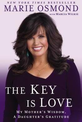 The Key Is Love: My Mother's Wisdom, A Daughter's Gratitude ebook