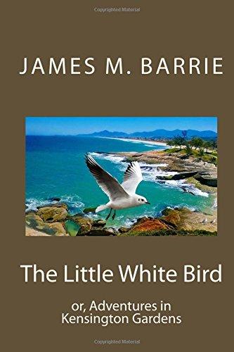 Read Online The Little White Bird: or, Adventures in Kensington Gardens ebook