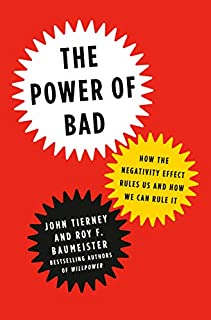 Book Cover: The Power of Bad: How the Negativity Effect Rules Us and How We Can Rule It