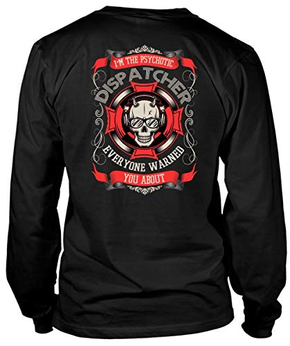 I'm The Psychotic Dispatcher Long Sleeve Tees, Everyone Warned You About T Shirt-LongTee (L, Black)