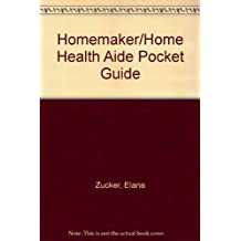 The Homemaker/Home Health Aide Pocket Guide