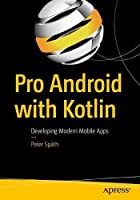 Pro Android with Kotlin: Developing Modern Mobile Apps Front Cover