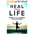 Heal Your Life: Transform Yourself and Strengthen Your Aura Using Chakra (Meditation & Yoga)
