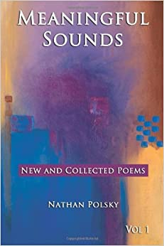 Book Meaningful Sounds: New and Collected Poems (Volume 1) by Polsky, Nathan (2014)