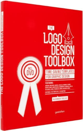 By Alexander Tibelius - The Logo Design Toolbox: Time-Saving Templates for Graphic Design (Pap/DVD) (2013-08-30) [Paperback] PDF