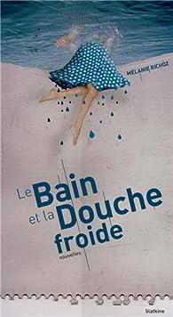 Le bain et la douche froide par Mélanie Richoz