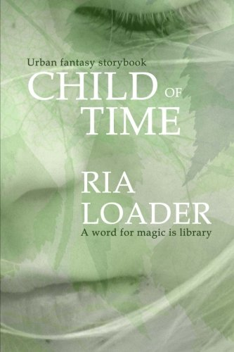 Child of Time: A word for magic is library (Urban fantasy storybook) PDF
